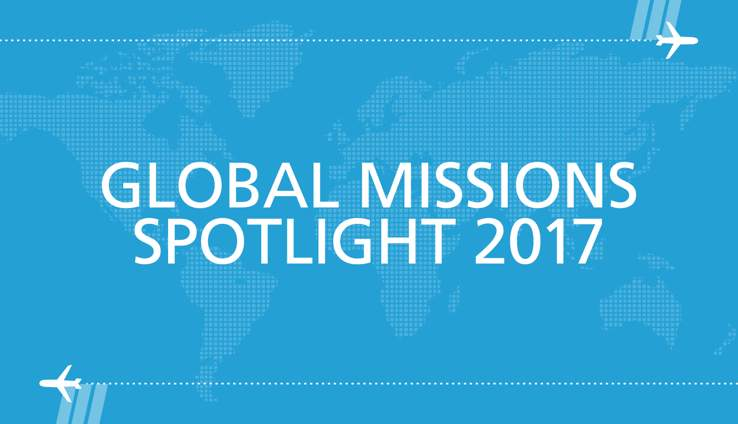 Global Missions Spotlight 2017