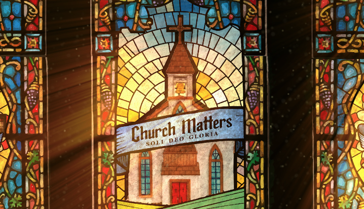 Church Matters - The Foundation Of The Church