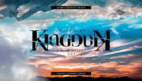 The Upside-Down Kingdom: Following King Jesus In A Broken World