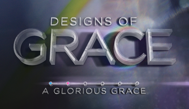 A Glorious Grace: Designs Of Grace