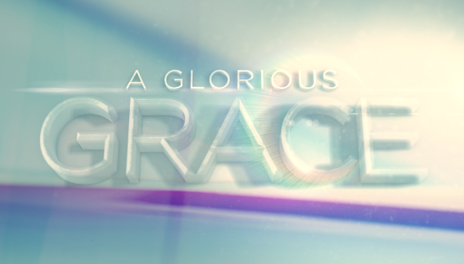 A Glorious Grace