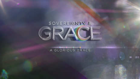 The Sovereignty Of Grace