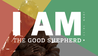 I Am ... The Good Shepherd