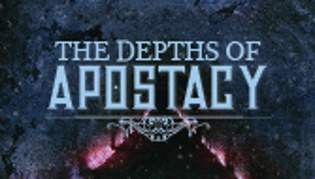 The Depths of Apostasy