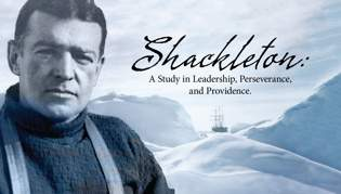 Shackleton: A Study in Leadership, Perseverance, and Providence, Part One