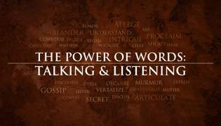 The Power of Words, Talking and Listening, Part 1: The Formation and Use of Words