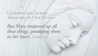Guarding the Sacred Treasures of Our Hearts