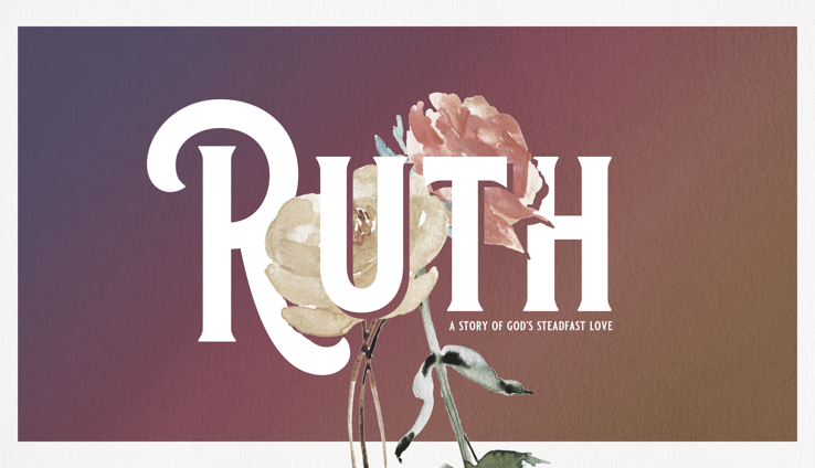 Ruth: A Story of God's Steadfast Love
