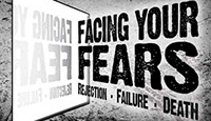 Facing Your Fears