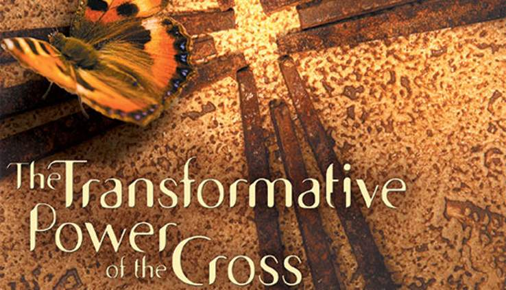 The Transformative Power of the Cross