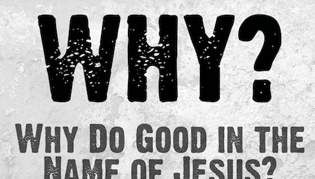 Why Do Good in the Name of Jesus?