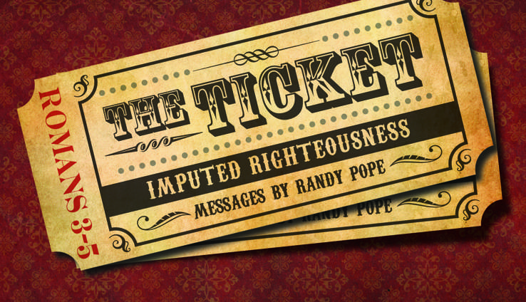 The Ticket: Imputed Righteousness