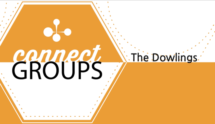 Connect Groups - The Dowlings