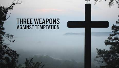 Three Weapons Against Temptation