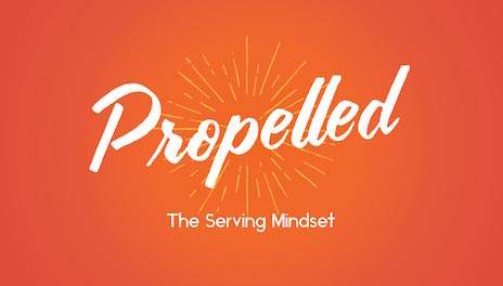 Propelled: A Serving Mindset