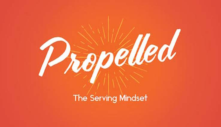 Propelled: The Serving Mindset