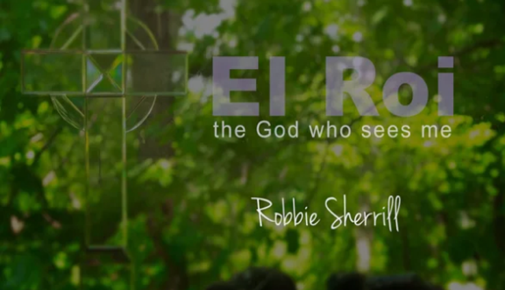 El Roi: The God Who Sees Me