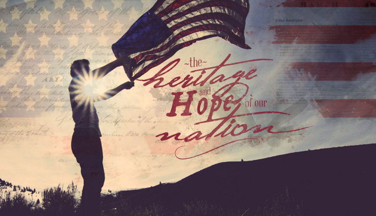 The Heritage And Hope Of Our Nation