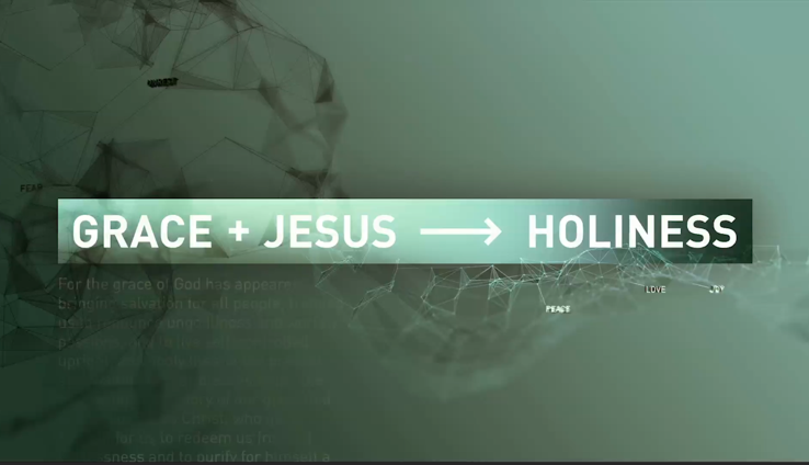 Grace + Jesus -> Holiness